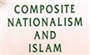 Deoband and Theological Anti-Pluralism: A Critique of Husain Ahmad Madani's 'Islam and Composite Nationalism'