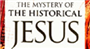 The Mystery of the Historical Jesus—The Messiah in the Qur'an, the Bible, and Historical Sources