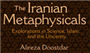 Iranian Metaphysicals: Explorations in Science, Islam, and the Uncanny