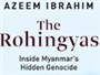 No Home for the Weary: Insightful Accounts of the Rohingya Crisis Unfolding In Myanmar and Its Deep Resonance across South Asia