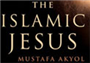 The Surprising Role of Jesus in Islam