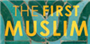 By The Side of the 'First Muslim'
