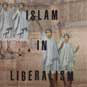 Why Liberalism Needs Islam